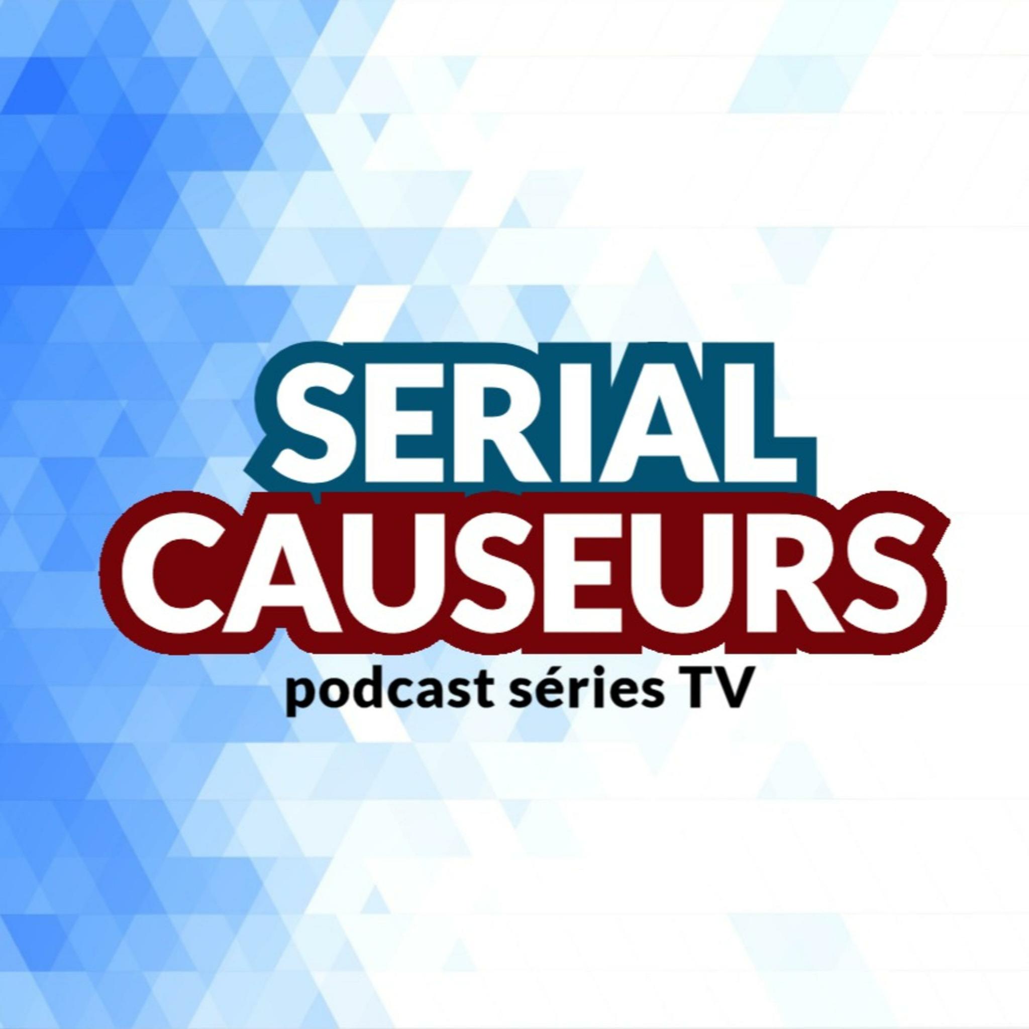 Serial Causeurs - 100% causerie séries